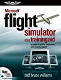 Microsoft® Flight Simulator as a Training Aid, Bruce Williams, 1619540495