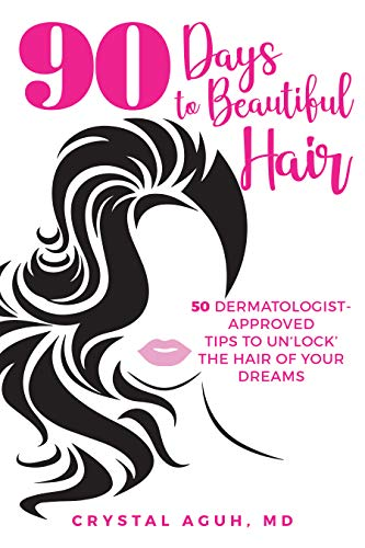 90 Days to Beautiful Hair: 50 Dermatologist-Approved Tips to Un 'lock' The Hair of Your Dreams]()