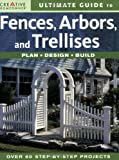 garden trellis plans Ultimate Guide to Fences, Arbors & Trellises: Plan, Design, Build (English and English Edition)