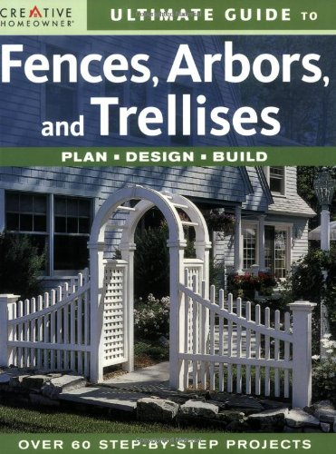 Cheap  Ultimate Guide to Fences, Arbors & Trellises: Plan, Design, Build (English and..