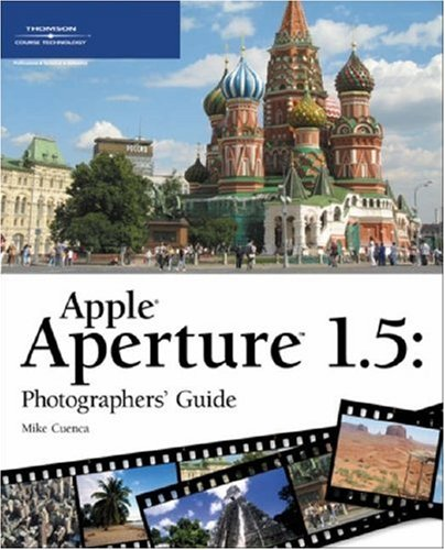 [PDF] Apple Aperture 1.5 Photographers? Guide Free Download | Publisher : Course Technology PTR | Category : Computers & Internet | ISBN 10 : 1598633406 | ISBN 13 : 9781598633405