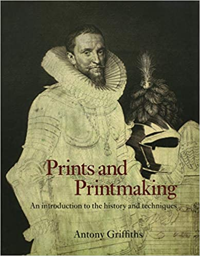 Prints and Printmaking: An Introduction to the History and