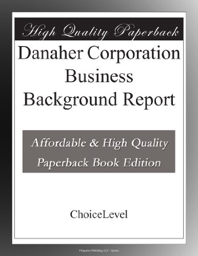 Danaher Corporation Business Background Report