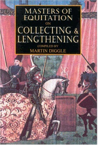 Read Online Masters of Equitation on Collecting and Lengthening (Masters of Equitation Series) ebook