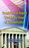 Resolutions of Inquiry Used by the House of Representatives, Michael J. Webster, 1621003663