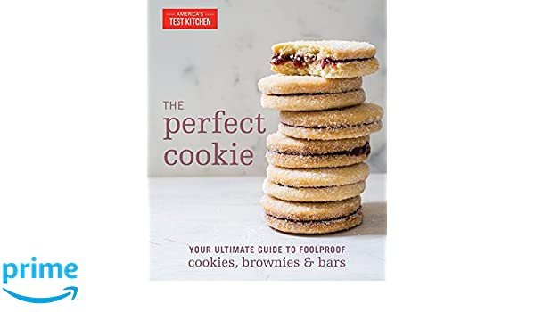 The Perfect Cookie: Your Ultimate Guide to Foolproof Cookies, Brownies, and Bars Americas Test Kitchen: Amazon.es: Americas Test Kitchen: Libros en idiomas ...