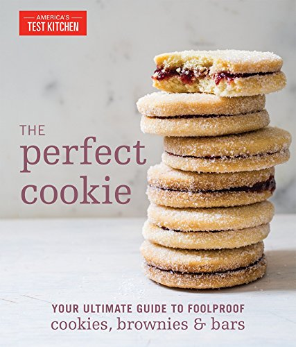 (The Perfect Cookie: Your Ultimate Guide to Foolproof Cookies, Brownies & Bars)