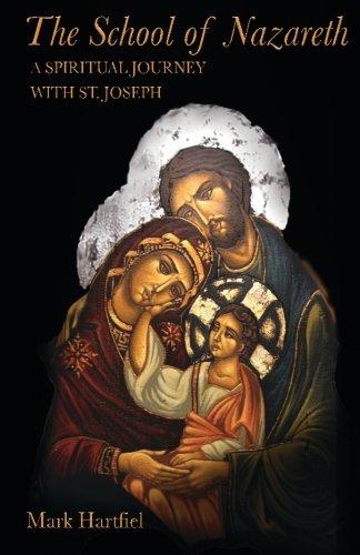 The School of Nazareth: A Spiritual Journey with St. Joseph
