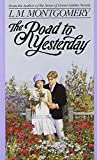 Front cover for the book The Road to Yesterday by L. M. Montgomery
