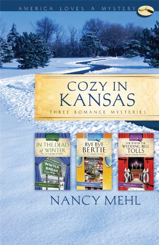 Cozy in Kansas: In the Dead of Winter/Bye, Bye Bertie/For Whom the Wedding Bell Tolls (Ivy Towers Mystery Omnibus) (America Loves a Mystery: Kansas)