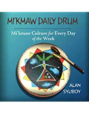 Mi'kmaw Daily Drum: Mi'kmaw Culture for Every Day of the Week
