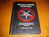 Occult Crime Control : The Law Enforcement Manual of Investigation, Analysis, and Prevention, Dubois, William Ewing, 096229327X