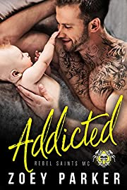 Addicted: A Secret Baby Romance (Rebel Saints MC)