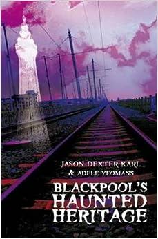 Book Blackpool's Haunted Heritage