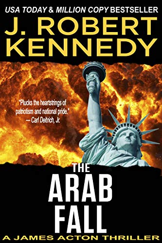 The Arab Fall (A James Acton Thriller, Book #6) (James Acton Thrillers)