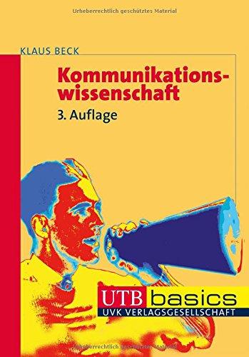 Kommunikationswissenschaft. UTB basics