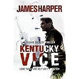 Kentucky Vice: A Gripping Murder Mystery Crime Thriller (Evan Buckley Thrillers Book 2)