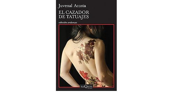 El cazador de tatuajes eBook: Acosta, Juvenal: Amazon.es: Tienda ...