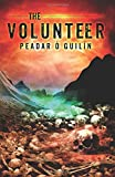 The Volunteer (The Bone World Trilogy) (Volume 3)