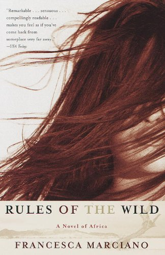 Rules of the Wild: A Novel of Africa (Vintage Contemporaries)