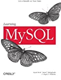 Learning MySQL: Get a Handle on Your Data by Seyed M.M. (Saied) Tahaghoghi (2006-11-24)