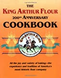The King Arthur Flour 200th Anniversary Cookbook, Brinna B. Sands and King Arthur Flour Staff, 0881502472