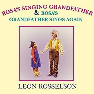 Rosa's Singing Grandfather & Grandfather Sings Again Audiobook