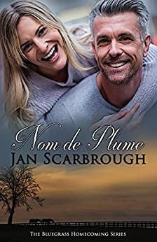 Nom de Plume (The Bluegrass Homecoming Series Book 3) by [Scarbrough, Jan]