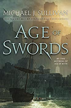 Age of Swords: Book Two of The Legends of the First Empire Hardcover – July 25, 2017 by Michael J. Sullivan