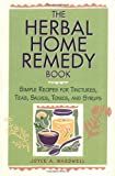 The Herbal Home Remedy Book, Joyce A. Wardwell, 1580170161