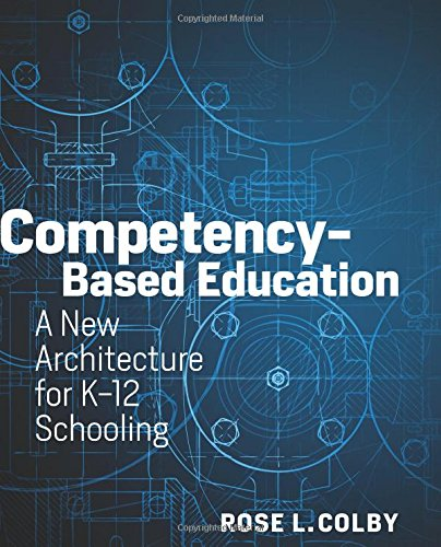 Books : Competency-Based Education: A New Architecture for K-12 Schooling