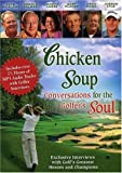 Chicken Soup: Conversations For The Golfer s Soul