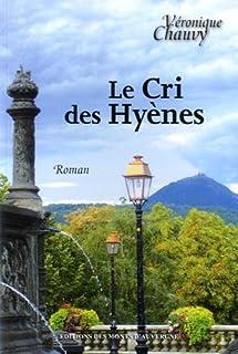 Le cri des hyènes, Chauvy, Véronique