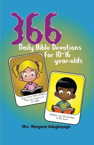 366 Daily Bible Devotions for 10-16 year-olds by Mrs Margaret Adegboyega (2016-02-16)