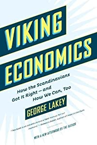 Viking Economics: How the Scandinavians Got It Right-and How We Can, Too from Melville House