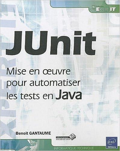Lire un JUnit - Mise en oeuvre pour automatiser les tests en Java epub pdf