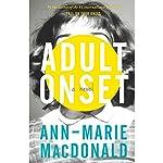 Adult Onset | Ann-Marie Macdonald