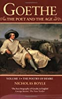 Goethe: The Poet And The Age: Volume I: The