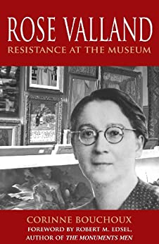 Rose Valland: Resistance at the Museum by [Bouchoux, Corinne]