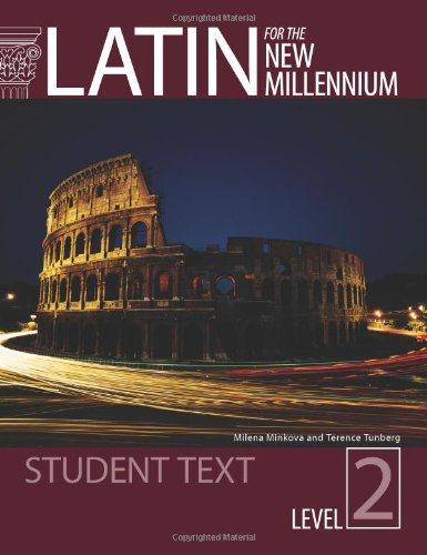 Latin for the New Millennium Student Text, Level 2 (English and Latin Edition)