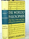 The Worldly Philosophers, Robert L. Heilbroner, 0671213253