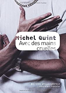 Avec des mains cruelles, Quint, Michel