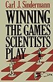 Winning the Games Scientists Play, Sindermann, C. J., 146844297X
