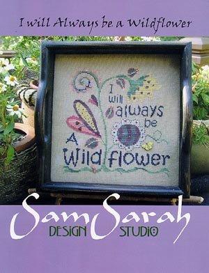 (Always Be A Wildflower Cross Stitch Chart)
