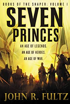 Seven Princes (Books of the Shaper) by [Fultz, John R.]