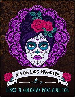 Dia De Los Muertos Libro De Colorear Para Adultos Calaveras De