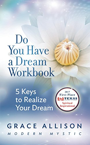 Download for free Do You Have a Dream Workbook: 5 Keys to Realize Your Dream