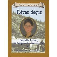 Cher Journal : Rêves déçus: Henriette Palmer, au temps de la ruée vers l'or, La longue route vers Cariboo, 1862