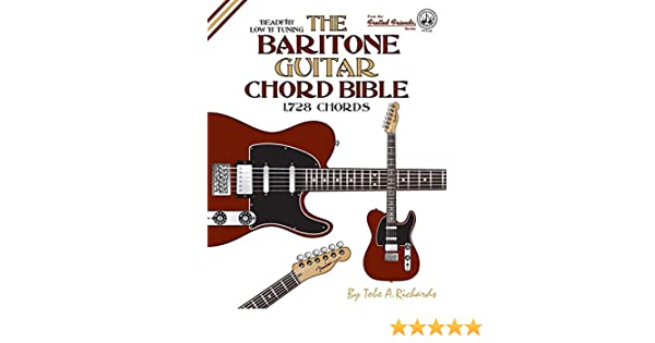 The Baritone Guitar Chord Bible: Low B Tuning 1,728 Chords Fretted ...