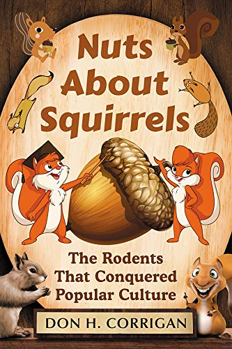 Nuts About Squirrels: The Rodents That Conquered Popular Culture